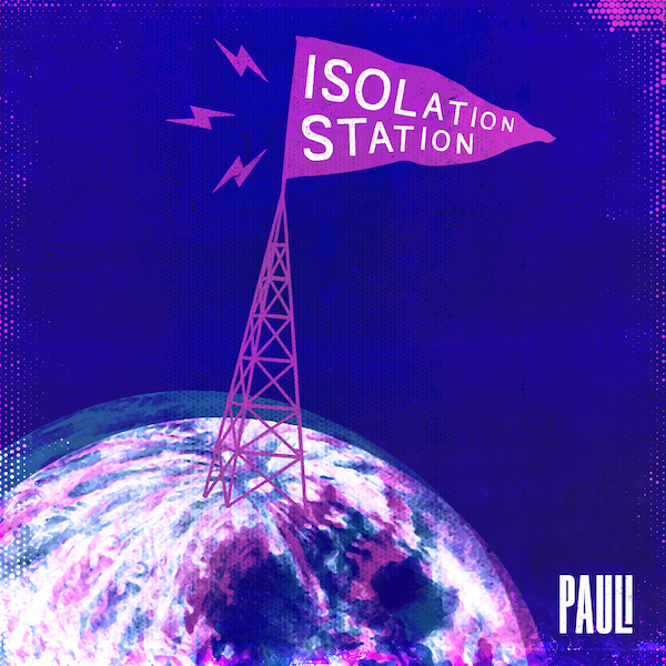 Isolation Station - Debut Album from PAULI